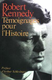 Témoignages pour l'Histoire - Robert Kennedy - Livre