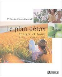 Scott Le plan détox - Christina Scott-Moncrieff - Livre