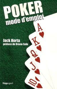 Poker. Mode d'emploi - Jack Horta - Livre