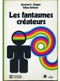 Les fantasmes créateurs - Jérôme L. Singer - Livre