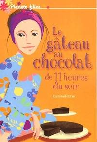 Le gâteau au chocolat de onze heures du soir - Caroline Pitcher - Livre
