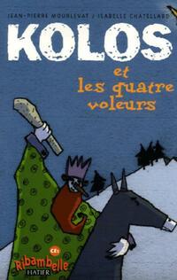 Kolos et les quatre voleurs - Jean-Claude Mourlevat - Livre