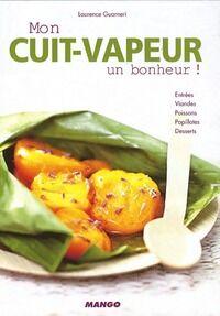 Mon cuit-vapeur un bonheur - Laurence Guarneri - Livre