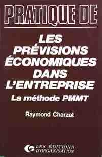Les prévisions économiques dans l'entreprise : La méthode PMMT - Raymond Charzat - Livre