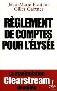 Règlement de comptes pour l'Elysée - Gilles Gaetner - Livre