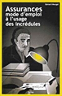 Assurances. Mode d'emploi à l'usage des incrédules - Gérard Morgal - Livre