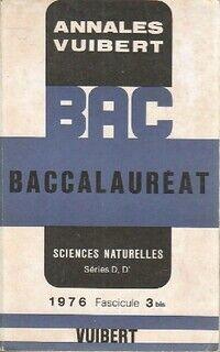 Annales du bac 1976 : Sciences naturelles Séries D, D' - XXX - Livre