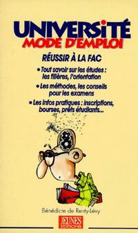 Université mode d'emploi - Bénédicte De Renty-Lévy - Livre