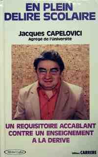 En plein délire scolaire - Jacques Capelovici - Livre