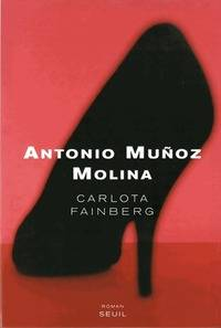 Carlota Fainberg - Antonio Munoz Molina - Livre