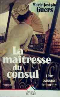 La maîtresse du consul - Marie-Josèphe Guers - Livre