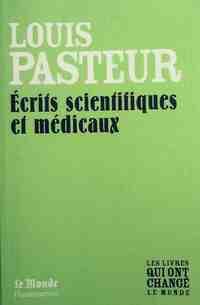 Ecrits scientifiques et médicaux - Pasteur - Livre
