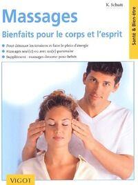 Massages. Bienfaits pour le corps et l'esprit - Karin Schutt - Livre