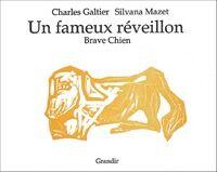 Un fameux réveillon. Brave chien - Charles Galtier - Livre