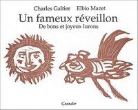 Un fameux réveillon. De bons et joyeux lurons - Charles Galtier - Livre