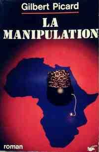 La manipulation - Gilbert Picard - Livre