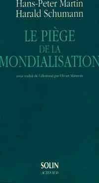 Le piège de la mondialisation - Harald Martin - Livre