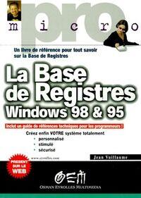 La base de registres Windows 98 et 95 - Jean Vuillaume - Livre