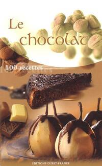 Le chocolat. 100 recettes - XXX - Livre