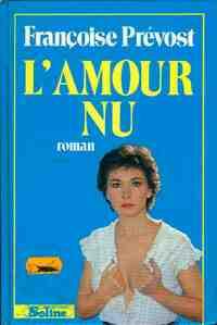 L'amour nu - Françoise Prévost - Livre