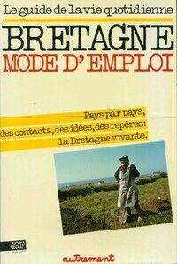 Bretagne mode d'emploi - Collectif - Livre