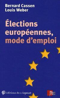 Elections européennes , mode d'emploi - Louis Cassen - Livre
