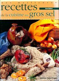 Meilleures recettes de cuisine au gros sel - Jean Robert - Livre