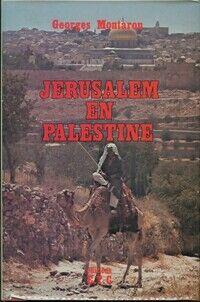 Jérusalem et Palestine - Georges Montaron - Livre