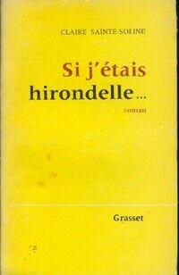 Si j'étais hirondelle... - Claire Sainte-Soline - Livre
