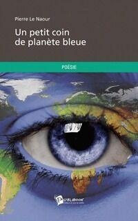 Un petit coin de planète bleue - Jean-Yves Le Naour - Livre