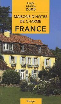 Maisons d'hôtes de charme en France 2005 - Véronique De Andreis - Livre