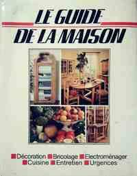 Le guide de la maison - Collectif - Livre