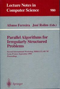 Parallel algorithms for irregularly structured problems - Afonso Ferreira - Livre