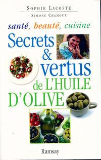 Secrets et vertus de l'huile d'olive - Sophie Chamoux - Livre