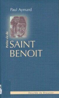 Petite vie de Saint Benoît - Paul Aymard - Livre