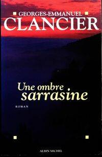 Une ombre sarrasine - Georges-Emmanuel Clancier - Livre