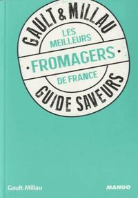 Les meilleurs fromagers de France - Philippe Toinard - Livre