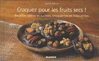 Craquez pour les fruits secs ! - Sophie Menut - Livre
