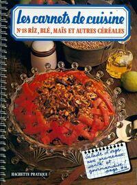 Riz, blé, maïs et autres céréales - Madeleine Dalby - Livre