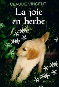 La joie en herbe - Claude Vincent - Livre