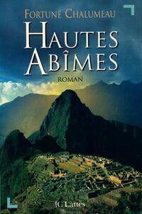 Hautes abîmes - Fortuné Chalumeau - Livre