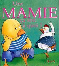 Une mamie, ça sert à quoi ? - Sophie Bellier - Livre