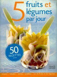 5 fruits et légumes par jour - Anne Dufour - Livre