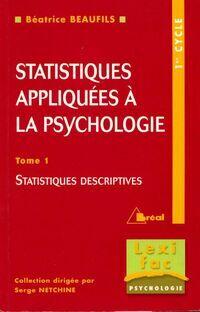 Statistiques appliquées à la psychologie Tome I :  statistiques descriptives - Béatrice Beaufils - Livre