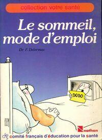 Le sommeil,  mode d'emploi - F. Delormas - Livre