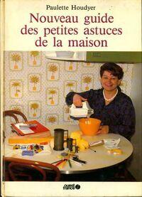 Nouveau guide des petites astuces de la maison - Paulette Houdyer - Livre