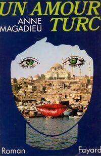 Un amour turc - Anne Magadieu - Livre