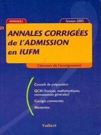 Annales corrigées de l'admission en IUFM concours 2006 - Collectif - Livre