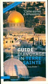 Guide du voyage en terre sainte - Jacques Potin - Livre