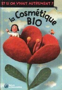 La cosmétique bio - Robert Pince - Livre